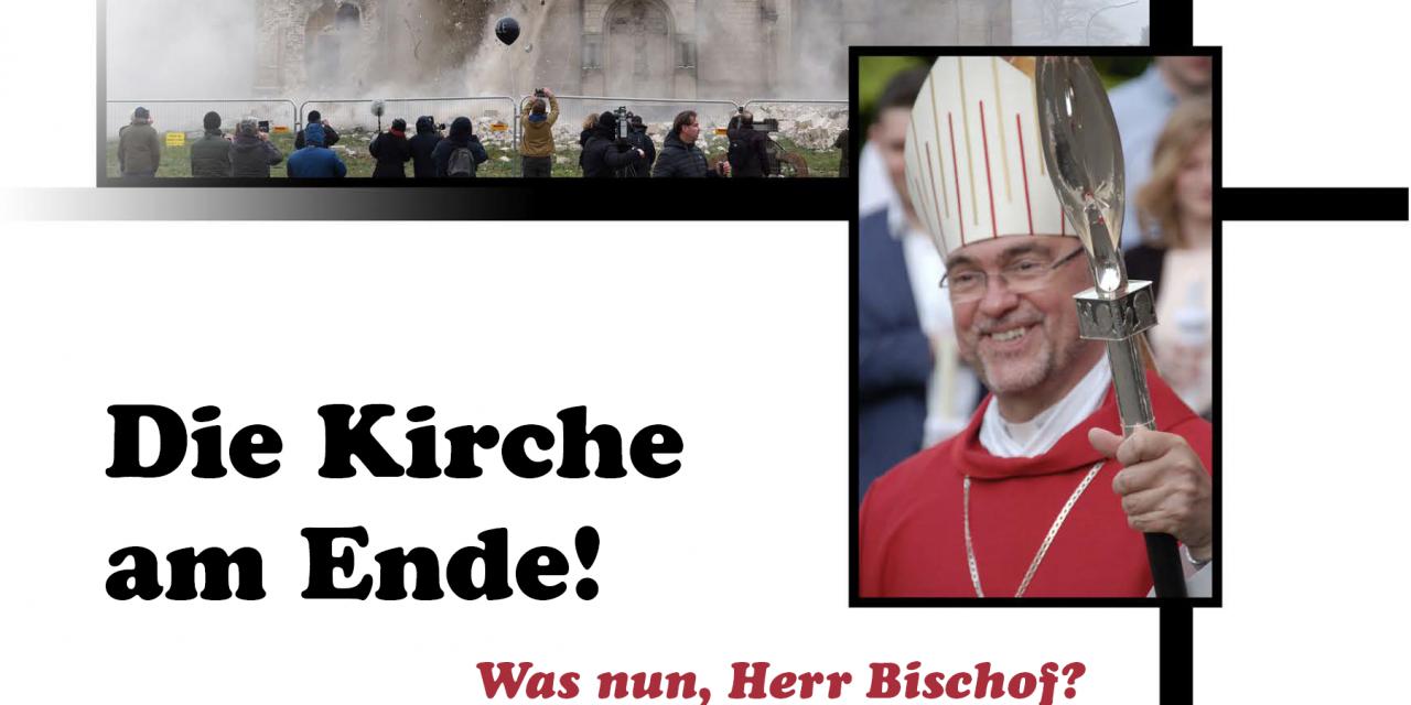 Die Kirche am Ende! – Was nun, Herr Bischof?